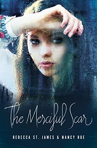 The Merciful Scar By Rebecca St. James