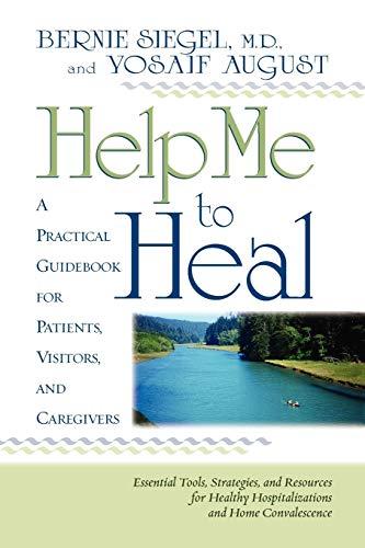 Help Me To Heal By Dr Bernie S. Siegel