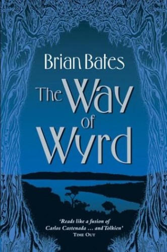 The Way of Wyrd: Tales of an Anglo-Saxon Sorcerer by Brian Bates