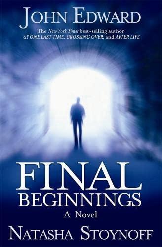 Final Beginnings By John Edward