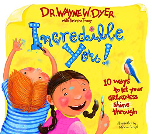 Incredible You!: 10 Ways To Let Your Greatness Shine Through By Dr. Wayne W. Dyer