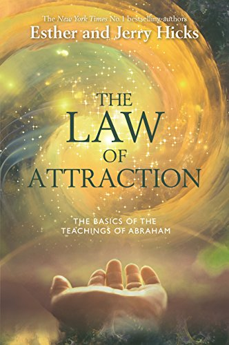 The Law of Attraction: How to Make it Work for You by Esther Hicks