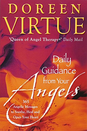 Daily Guidance from Your Angels: 365 Angelic Messages to Soothe, Heal, and Open Your Heart by Doreen Virtue