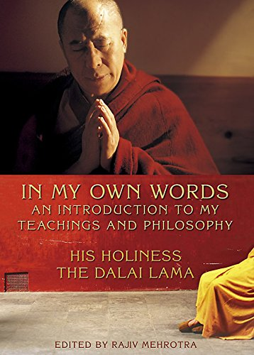An Introduction to the Teachings and Philosophy of the Dalai Lama in His Own Words By His Holiness Tenzin Gyatso the Dalai Lama