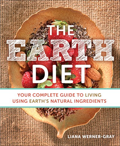 The Earth Diet By Liana Werner-Gray