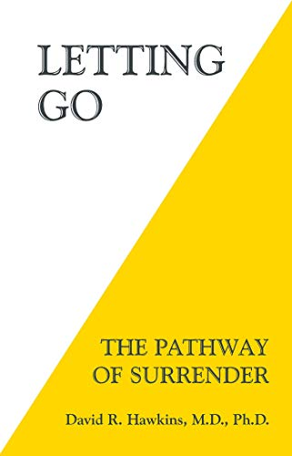 Letting Go: The Pathway of Surrender By David R. Hawkins