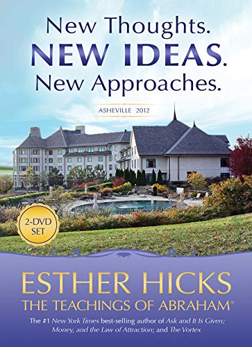 New Thoughts. New Ideas. New Approaches. By Esther Hicks