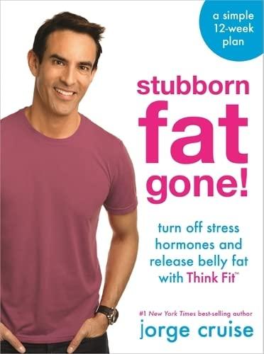 Stubborn Fat Gone! (TM) By Jorge Cruise