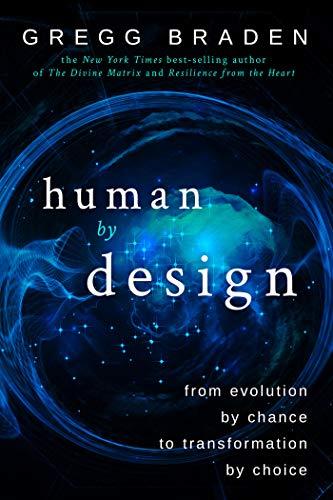 Human by Design By Gregg Braden