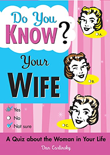 Do You Know Your Wife? By Dan Carlinsky