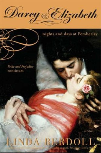 Darcy and Elizabeth: Nights and Days at Pemberley by Linda Berdoll