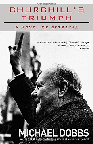 Churchill's Triumph By Michael Dobbs