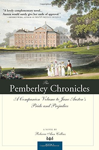 Pemberley Chronicles By Rebecca Ann Collins