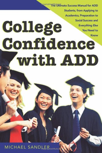 College Confidence with ADD By Michael Sandler
