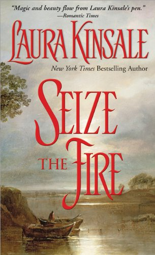 Seize the Fire By Laura Kinsale