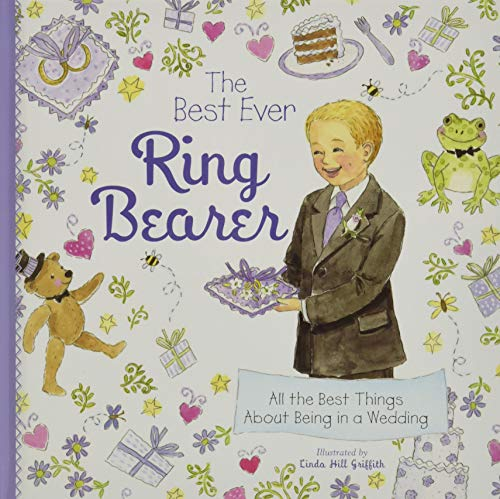 The Best Ever Ring Bearer By Illustrated by Linda Griffith