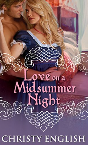 Love on a Midsummer Night By Christy English