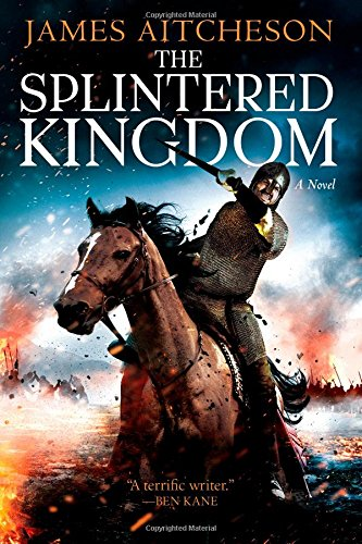 The Splintered Kingdom (Conquest) By James Aitcheson