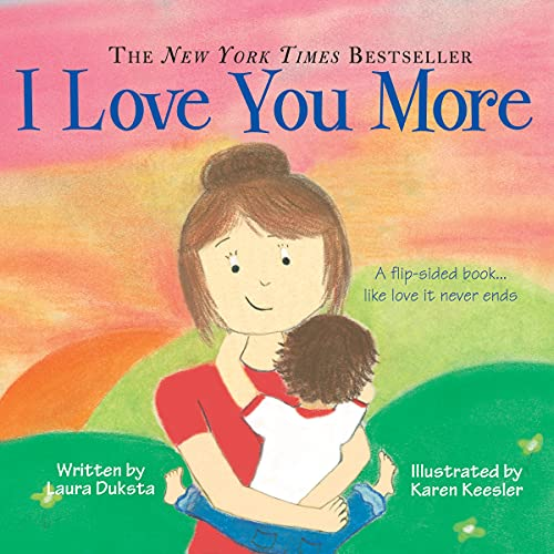 I Love You More Padded Board Book By Laura Duksta