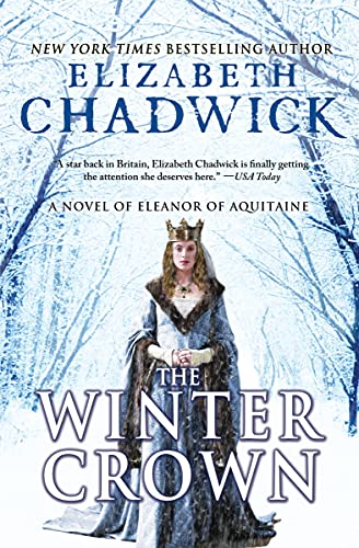 The Winter Crown: A Novel of Eleanor of Aquitaine: 2 By Elizabeth Chadwick