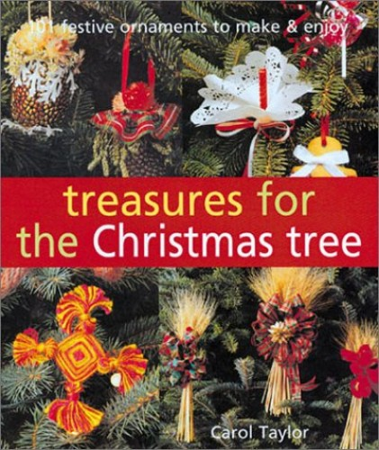 TREASURES FOR THE CHRISTMAS TREE By Carol Taylor