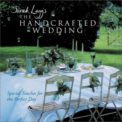 SARAH LUGGS HANDCRAFTED WEDDING By Sarah Lugg