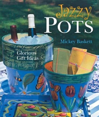 JAZZY POTS By Mickey Baskett