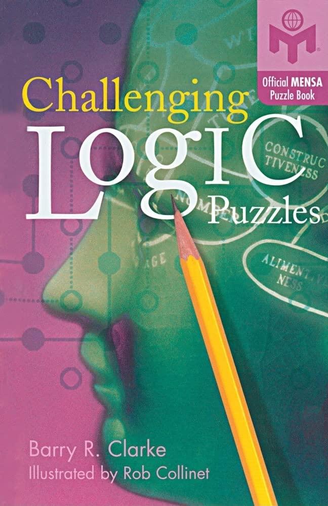 Challenging Logic Puzzles von Barry R Clarke