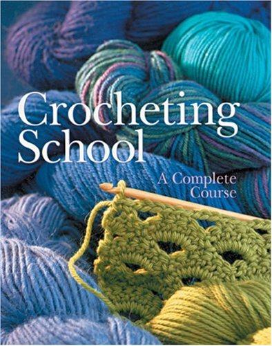 CROCHETING SCHOOL COMPLETE COURSE