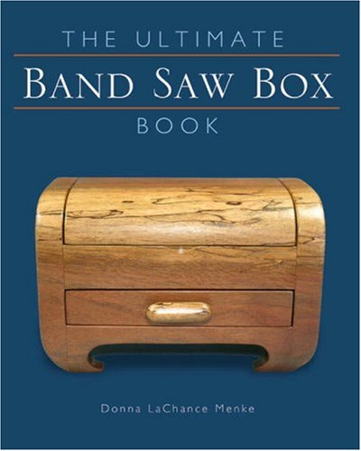 The Ultimate Band Saw Box Book By Donna LaChance Menke