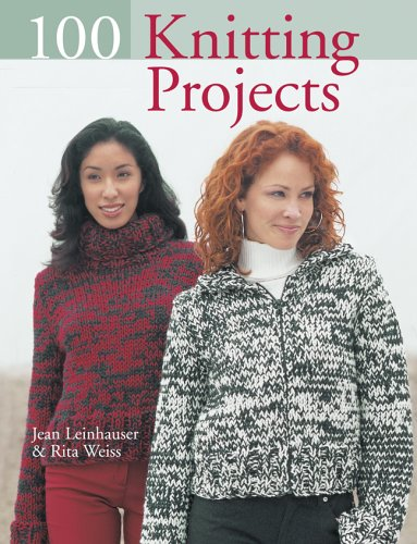 100 Knitting Projects By Jean Leinhauser