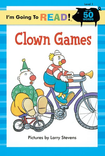 Clown Games By Illustrated by Larry Stevens