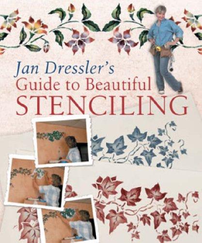 JAN DRESSLER GUIDE BEAUTIFUL STENCI By Jan Dressler