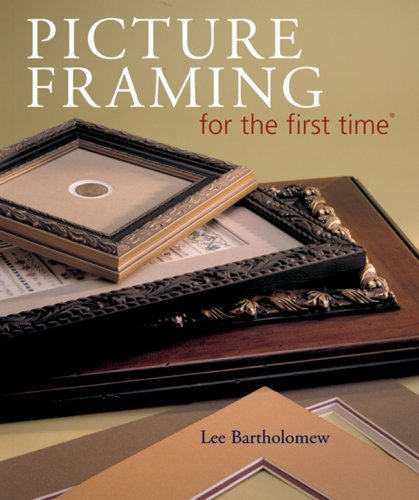 Picture Framing for the First Time by Lee Bartholomew