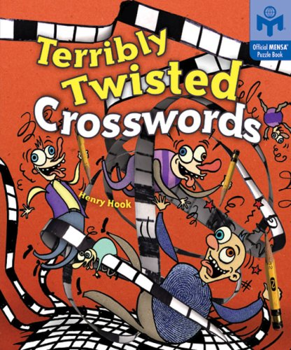 Terribly Twisted Crosswords (Official Mensa Puzzle Book S.) by Henry Hook