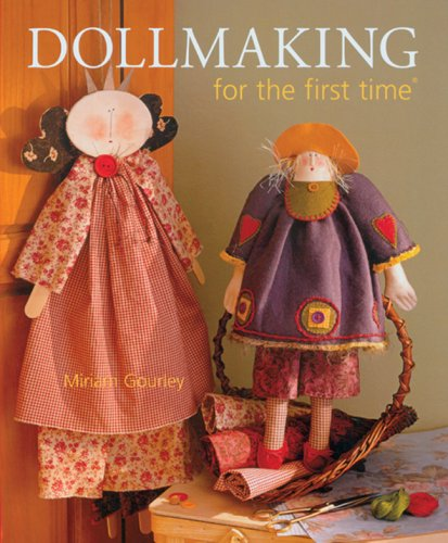Dollmaking for the First Time By Miriam Gourley