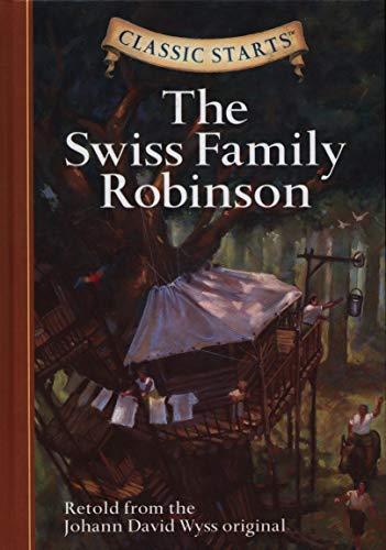 Classic Starts (R): The Swiss Family Robinson By Johann David Wyss