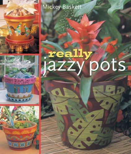 Really Jazzy Pots By Mickey Baskett