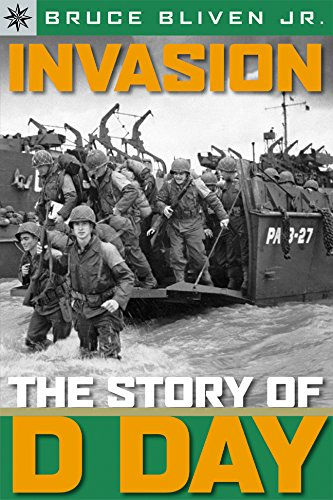 Sterling Point Books (R): Invasion: The Story of D-Day By Bruce Bliven, Jr.