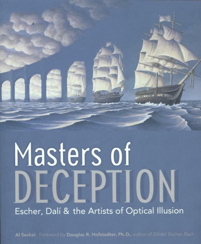 Masters of Deception: Escher, Dali & the Artists of Optical Illusion by Al Seckel