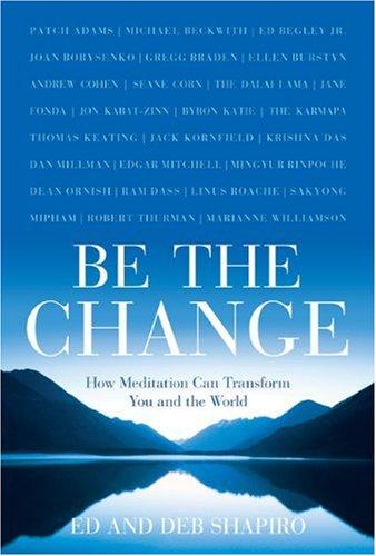 Be the Change By Ed Shapiro