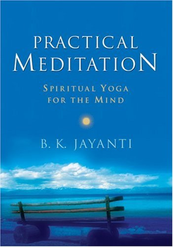 Practical Meditation By B. K. Jayanti