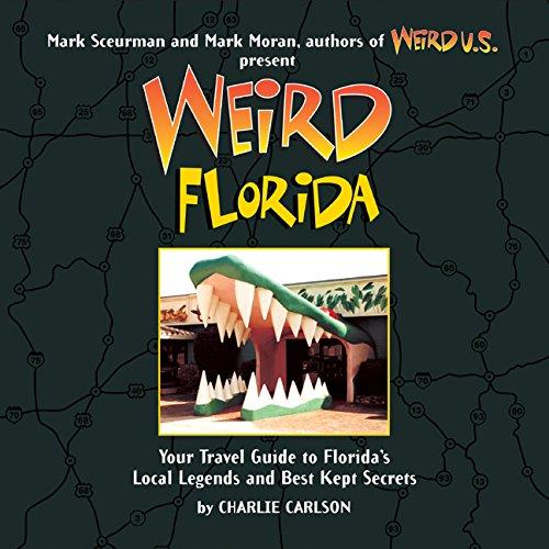 Weird Florida By Charlie Carlson
