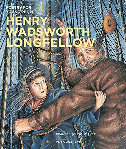 Poetry for Young People: Henry Wadsworth Longfellow By Henry Wadsworth Longfellow
