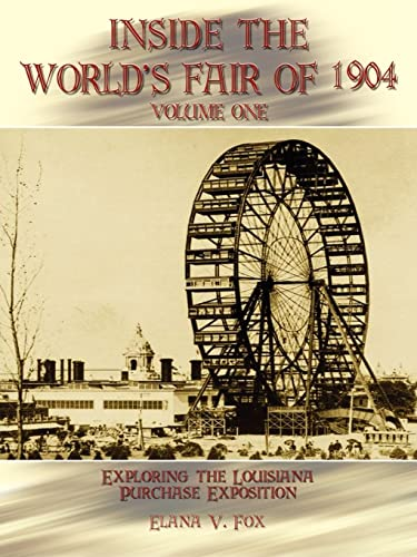 Inside the World's Fair of 1904 By Elana V. Fox