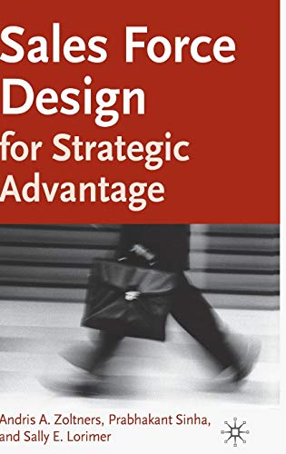 Sales Force Design For Strategic Advantage By A. Zoltners