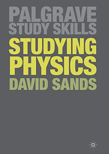 Studying Physics (Palgrave Study Skills) By David Sands