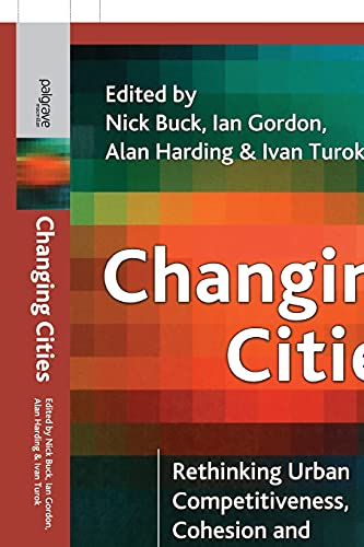 Changing Cities: Rethinking Urban Competitiveness, Cohesion and Governance (Cities Texts) By Nick Buck
