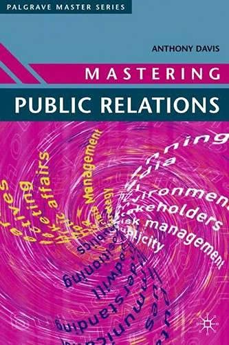 Mastering Public Relations By Anthony Davis