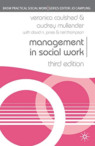 Management in Social Work (British Association of Social Workers (BASW) Practical Social Work) (Practical Social Work Series) By Veronica Coulshed